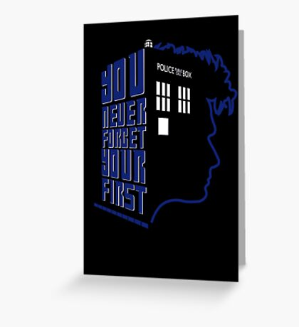 You Never Forget Your First - Doctor Who 10 David Tennant Greeting Card