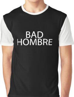 Bad Hombre Graphic T-Shirt