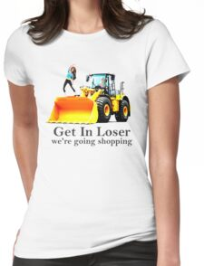 GET IN LOSER were going shopping Womens Fitted T-Shirt