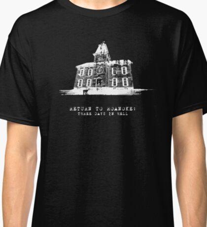 American Horror Story My Roanoke Nightmare Return to Three Days In Hell Classic T-Shirt