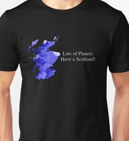 Lots of Planets Have a Scotland! Unisex T-Shirt