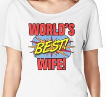 World's Best Wife Women's Relaxed Fit T-Shirt