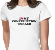 I love my construction worker Womens Fitted T-Shirt