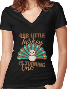 Our Little Turkey Is Turning One Cute Thanksgiving Women's Fitted V-Neck T-Shirt
