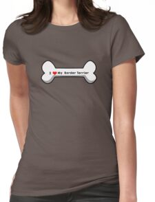 I Love My Border Terrier Womens Fitted T-Shirt