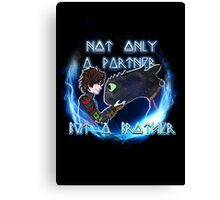 Not only a partner...but a brother Canvas Print