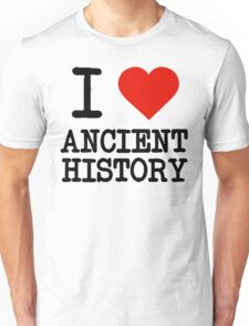 I Love Ancient History Unisex T-Shirt