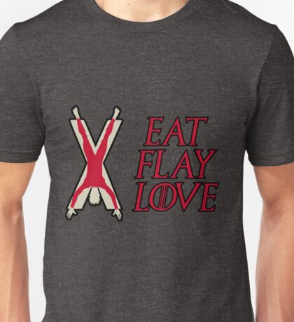 Eat, Flay, Love  Unisex T-Shirt