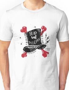 Dead But Delicious, What We Do in the Shadows Unisex T-Shirt