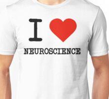 I Love Neuroscience Unisex T-Shirt