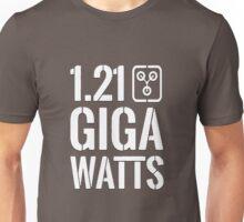 1.21 Giga Watts! Unisex T-Shirt