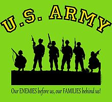 U.S. ARMY:  Our ENEMIES before us, our FAMILIES behind us! by Kricket-Kountry