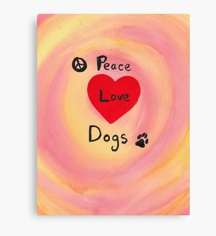 Peace Love Dogs (2) Canvas Print
