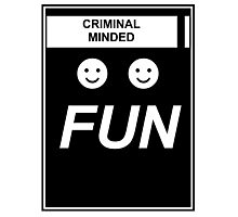 "Criminal Minded - ""Fun"" Design Photographic Print"