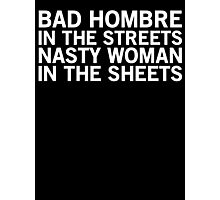 Streets vs. Sheets - Bad Hombre on Top (White) Photographic Print