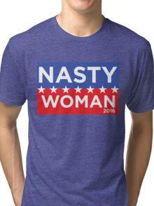 NASTY WOMEN - NASTY WOMAN Tri-blend T-Shirt