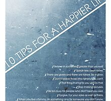 10 Tips for a Happier Life by RobotsNRainbows