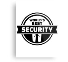 World' best security Metal Print