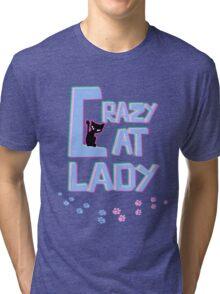 Crazy Cat Lady! Tri-blend T-Shirt