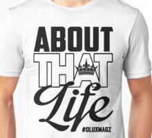 About That Life (black letters) Unisex T-Shirt