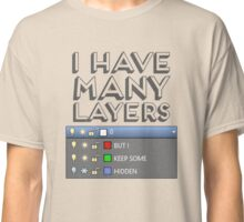 I Have Many Layers Classic T-Shirt