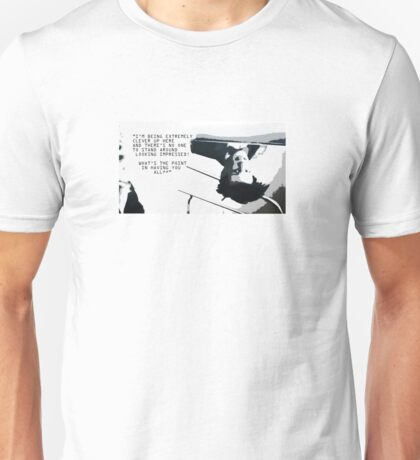 I'm being extremely clever... Unisex T-Shirt
