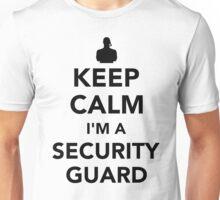Keep calm I'm a security guard Unisex T-Shirt