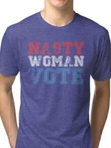 nasty woman vote Tri-blend T-Shirt