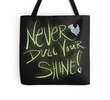 Never Dull Your Shine Tote Bag
