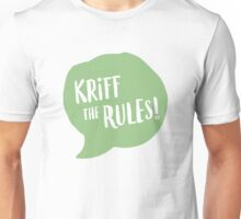 Kriff the Rules! Unisex T-Shirt