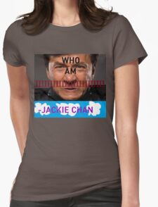 WHO AM IIIIIIII -Jackie Chan Womens Fitted T-Shirt
