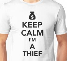 Keep calm I'm a thief Unisex T-Shirt