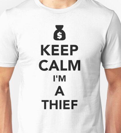 Keep calm I'm a thief Unisex T-Shirt