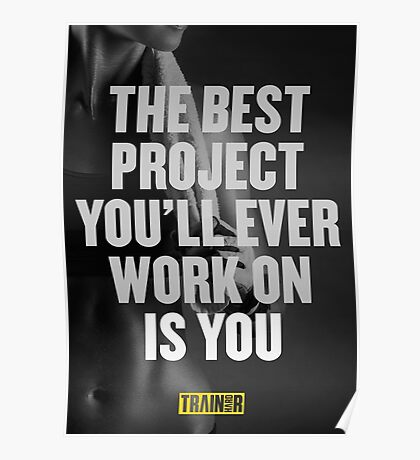 The best project you'll ever work on is you Poster