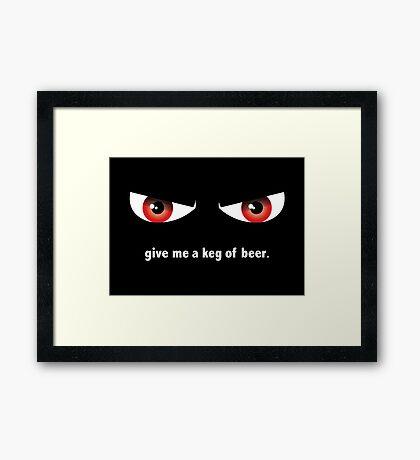 Gimme a Keg Framed Print