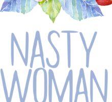Nasty Woman - Floral Sticker