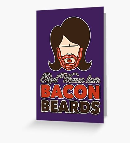Bacon Beard (women's version) Greeting Card
