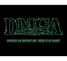 The DMCA Strikes Back Photographic Print