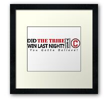 did The Tribe win last night? Cleveland Indians Framed Print