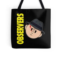 Who Observes the Observers? Tote Bag