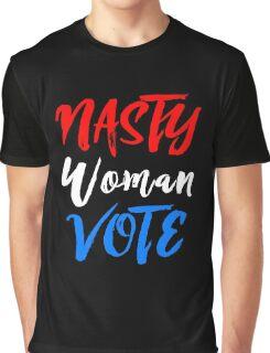 Nasty Woman Vote Graphic T-Shirt