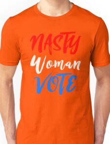 Nasty Woman Vote Unisex T-Shirt