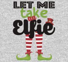 Let me take an Elfie (Selfie) One Piece - Short Sleeve