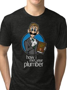 How I Met Your Plumber Tri-blend T-Shirt