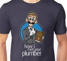How I Met Your Plumber Unisex T-Shirt