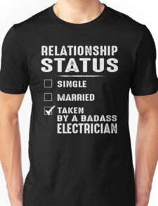 Relationship Status Taken By A Badass Electrician Unisex T-Shirt