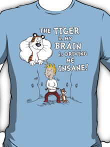 The Tiger in My Brain T-Shirt