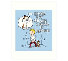 The Tiger in My Brain Art Print