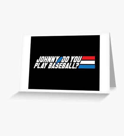Johnny, Do You Play Baseball? Greeting Card