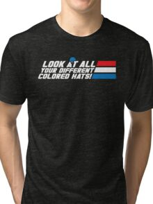 Look at All Your Different Colored Hats! Tri-blend T-Shirt